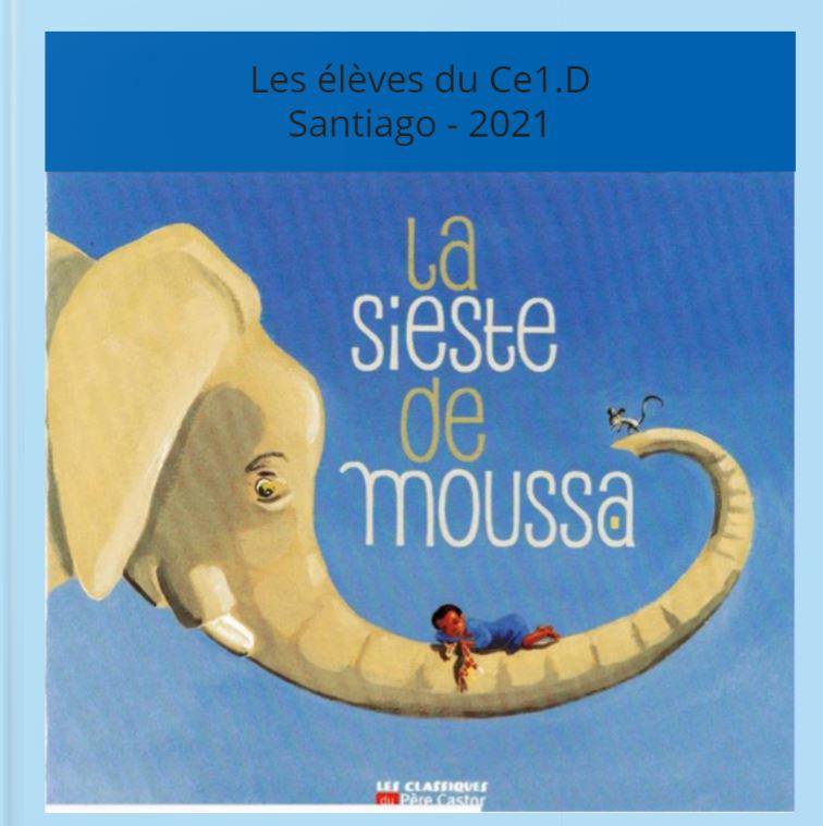 Les élèves de CE1 D du Lycée St Exupéry de Santiago ré écrivent «La sieste de Moussa»